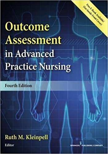 Outcome Assessment in Advanced Practice Nursing, 4thEd.