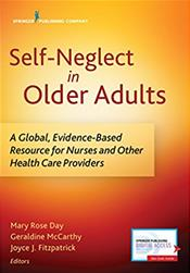 Self-Neglect in Older Adults- A Global, Evidence-Based Resource for Nurses & OtherHealthcare Providers