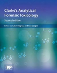 Clarke's Analytical Forensic Toxicology, 2nd ed.