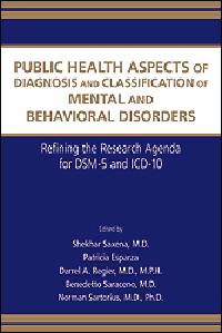 Public Health Aspects of Diagnosis & Classification ofMental & Behavioral Disorders- Refining Research Agenda for DSM-5 & ICD-10