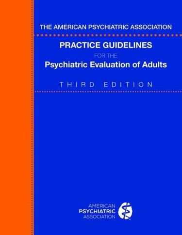 American Psychiatric Association Practice GuidelinesFor the Psychiatric Evaluation of Adults, 3rd ed.