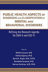 Public Health Aspects of Diagnosis & Classification ofMental & Behavioral Disorders- Refining Research Agenda for DSM-5 & ICD-10(Vital Source E-Book)