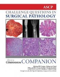 Quick Compendium of Companion- Challenge Questions in Surgical Pathology(With Online Access)