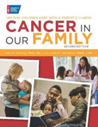 Cancer in Our Family,2nd ed.- Helping Children Cope with a Parent's Illness