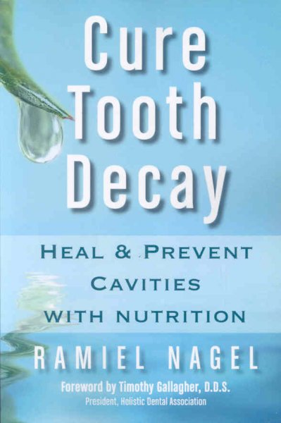 Cure Tooth Decay- Heal & Prevent Cavities with Nutrition