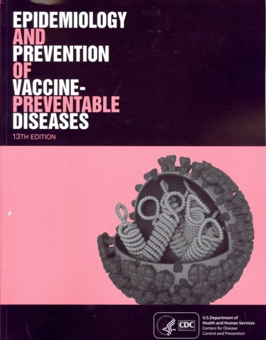 Epidemiology & Prevention of Vaccine-PreventableDiseases, 13th ed.(Pink Book)