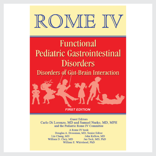 Rome IV (Functional Gastrointestinal Disorders, 4th ed)- Pediatric Functional Gastrointestinal Disorders:Disorders of Gut-Brain Interaction