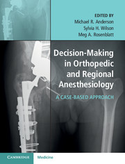Decision-Making in Orthopedic and RegionalAnesthesiology- Case-Based Approach
