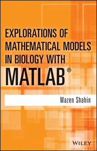 Explorations of Mathematical Models in Biology withMatlab