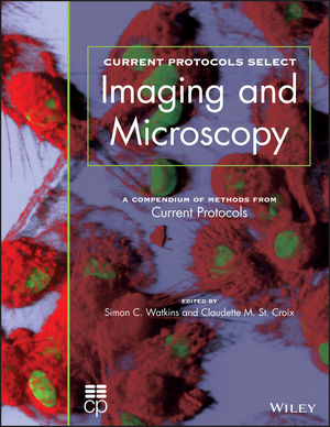 Current Protocols Select- Imaging & Microscopy : a Compendium of Methods fromCurrent Protocols