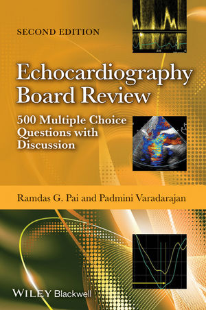 Echocardiography Board Review, 2nd ed.- 500 Multiple Choice Questions with Discussion