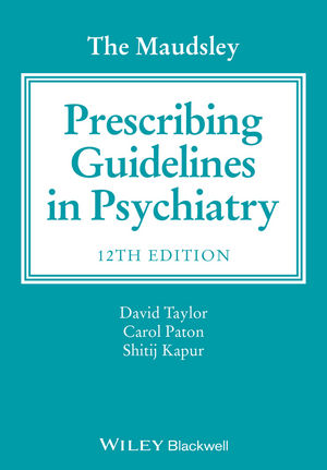 Maudsley Prescribing Guidelines in Psychiatry, 12th ed.,paper ed.