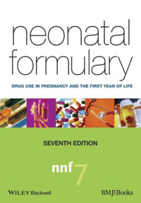 Neonatal Formulary, 7th ed.- Drug Use in Pregnancy & the First Year of Life