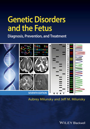 Genetic Disorders & Fetus, 7th ed.- Diagnosis, Prevention & Treatment