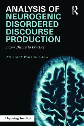Analysis of Neurogenic Disordered Discourse Production,Paperback- From Theory to Practice