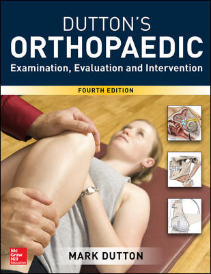 Dutton's Orthopaedic Examination Evaluation &Intervention, 4th ed.