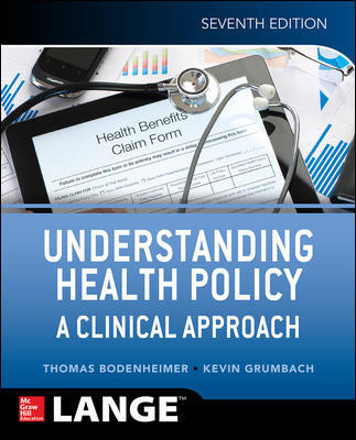 Understanding Health Policy, 7th ed.- A Clinical Approach