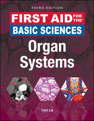 First Aid for the Basic Sciences: Organ Systems, 3rd ed