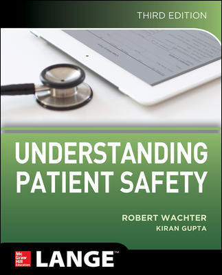 Understanding Patient Safety, 3rd ed.