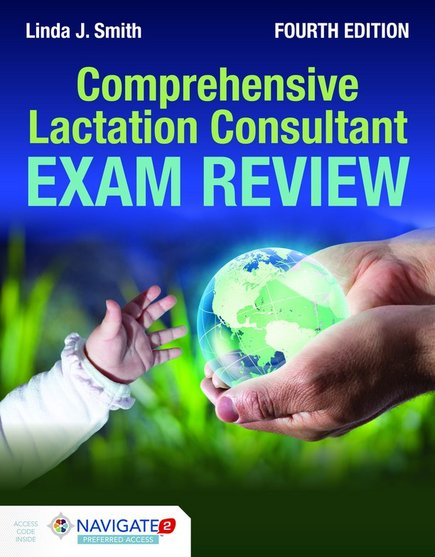 Comprehensive Lactation Consultant Exam Review, 4th ed.