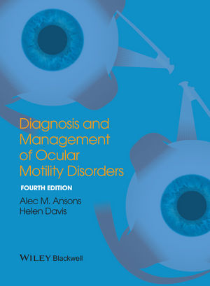 Diagnosis & Management of Ocular Motility Disorders,4th ed.