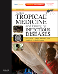 Hunter's Tropical Medicine & Emerging InfectiousDiseases, 9th ed.