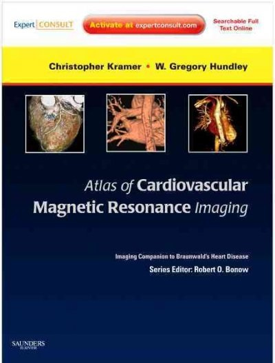 Atlas of Cardiovascular Magnetic Resonance ImagingWith Expert Consult- Imaging Companion to Braunwald's Heart Disease