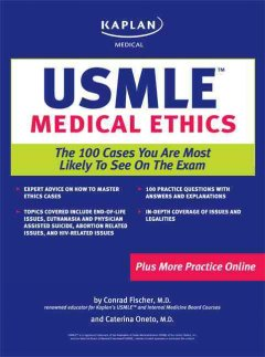 USMLE Medical Ethics: 100 Cases You are Most Likely toSee on the Exam