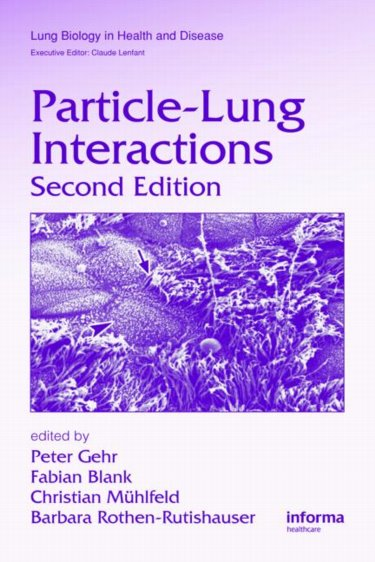Lung Biology in Health & Disease, Vol.241- Particle-Lung Interactions, 2nd ed.