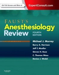 Faust's Anesthesiology Review, 4th ed.
