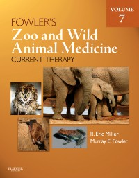 Fowler's Zoo & Wild Animal Medicine Current Therapy,Vol.7