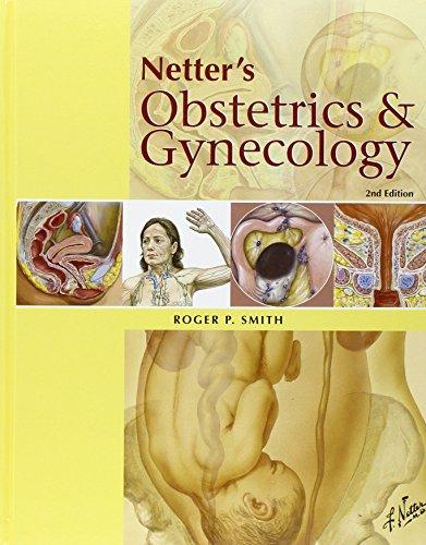 Netter's Obstetrics & Gynecology, 2nd ed.(Illustrations by Frank H.Netter, MD)(Vital SourceE-Book)