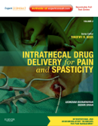 Intrathecal Drug Delivery for Pain & Spasticity(Interventional & Neuromodulatory Techniques for PainManagement, Vol.2)