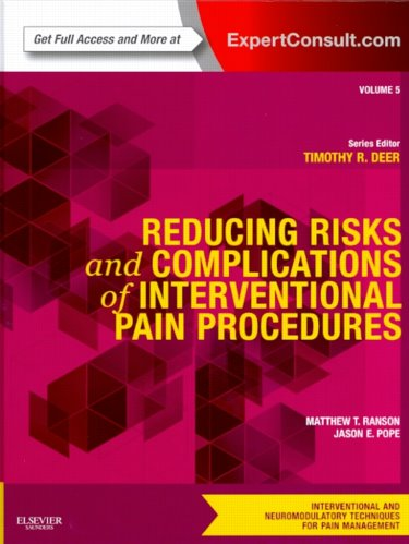 Reducing Risks & Complications of Interventional PainProcedures(Interventional & Neuromodulatory Techniques for PainManagement Series, Vol.5)