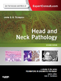 Head & Neck Pathology, 2nd ed.(Foundations in Diagnostic Pathology Series)