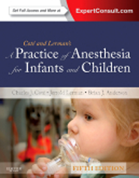 Practice of Anesthesia for Infants & Children, 5th ed.