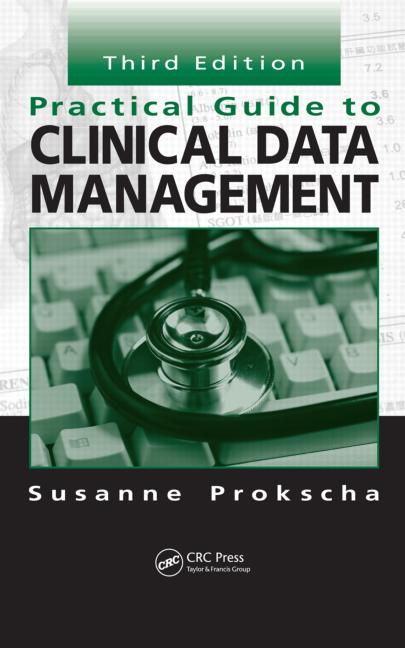 Practical Guide to Clinical Data Management, 3rd ed.