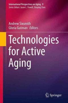 Technologies for Active Aging(International Perspectives on Aging 9)