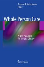 Whole Person Care- A New Paradigm for the 21st Century