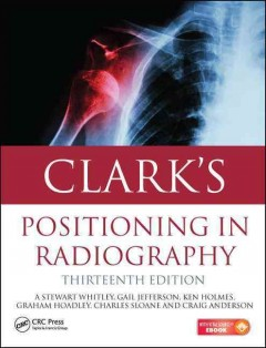 Clark's Positioning in Radiography, 13th ed.