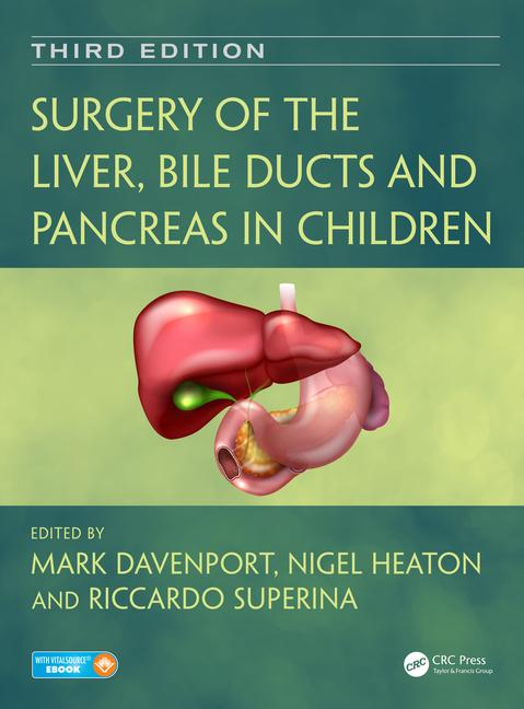Surgery of the Liver & Bile Ducts & Pancreas inChildren, 3rd ed.