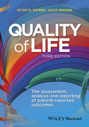 Quality of Life, 3rd ed.- Assessment, Analysis & Reporting of Patient-ReportedOutcomes