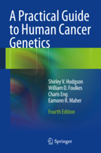Practical Guide to Human Cancer Genetics, 4th ed.