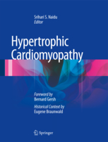 Hypertrophic Cardiomyopathy- Foreword by Bernard Gersh &Historical Context by Eugene Braunwald