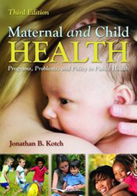 Maternal & Child Health, 3rd ed.- Programs, Problems & Plicy in Public Health