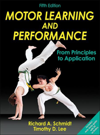 Motor Learning & Performance, 5th ed.- From Principles to ApplicationText with Access Code