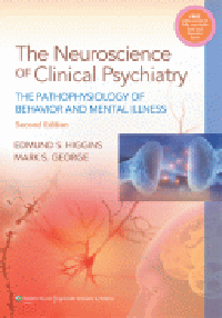 Neuroscience of Clinical Psychiatry, 2nd ed.- Pathophysiology of Behavior & Mental Illness
