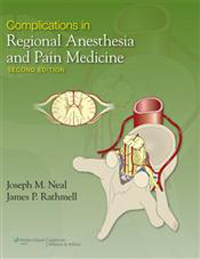 Complications in Regional Anesthesia & Pain Medicine,2nd ed.
