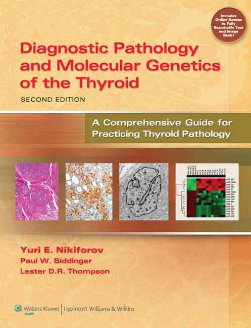 Diagnostic Pathology & Molecular Genetics of theThyroid, 2nd ed.- A Comprehensive Guide for Practicing ThyroidPathology