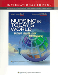 Nursing in Today's World, 10th ed. (Int'l ed.)- Trends, Issues & Management